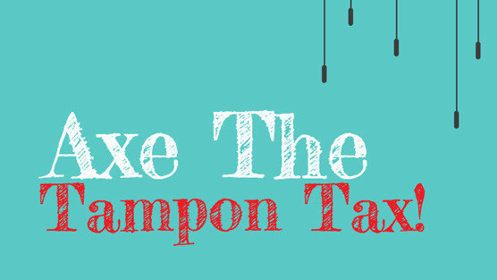Axe The Tampon Tax
